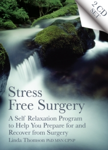 Stress Free Surgery : A Self Relaxation Program to Help You Prepare for and Recover from Surgery, eAudiobook MP3 eaudioBook