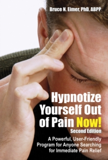 Hypnotize Yourself Out of Pain Now! Second Edition : A Powerful, User-Friendly Program for Anyone Searching for Immediate Pain Relief, eAudiobook MP3 eaudioBook