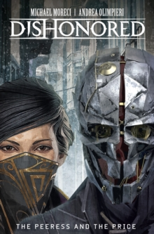 Dishonored : The Peerless and the Price, Hardback Book