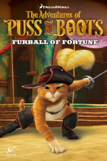 The Adventures of Puss in Boots : Furball of Fortune, Paperback / softback Book