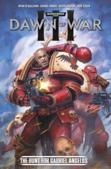 Warhammer 40,000 : Dawn of War III - The Hunt for Gabriel Angelos, Paperback Book