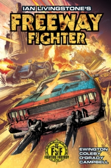 Ian Livingstone's Freeway Fighter, Paperback / softback Book