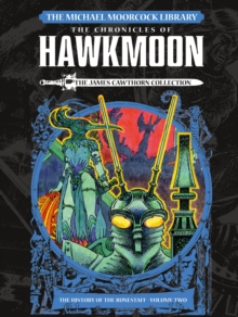 The Michael Moorcock Library: Hawkmoon - The Sword and the Runestaff the James Cawthorn Collection, Hardback Book