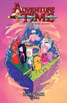 Adventure Time Sugary Shorts Vol. 4, Paperback Book