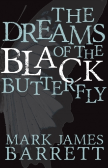 The Dreams of the Black Butterfly, Paperback / softback Book