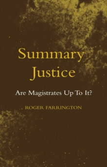 Summary Justice : Are Magistrates Up To It?, Paperback Book