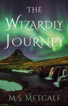 The Wizardly Journey, Paperback Book