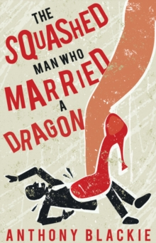 The Squashed Man Who Married a Dragon, Paperback Book