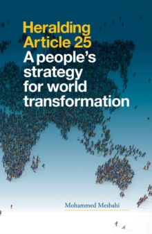 Heralding Article 25 : A People's Strategy for World Transformation, Paperback / softback Book