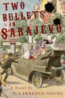 Two Bullets in Sarajevo, Paperback Book