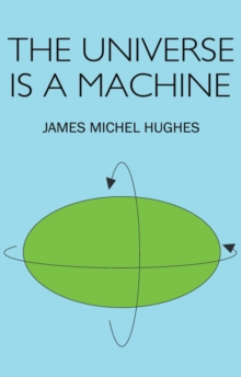 The Universe is a Machine, Paperback Book