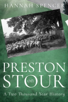 Preston on Stour : A Two Thousand Year History, Paperback / softback Book