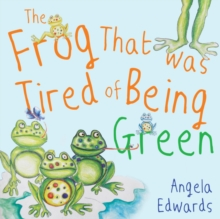 The Frog That Was Tired of Being Green, Paperback Book