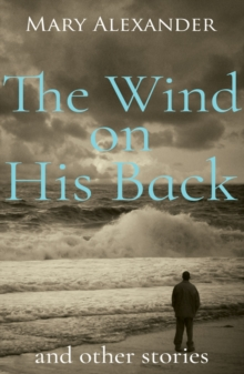 The Wind on his Back : And Other Short Stories, Paperback Book