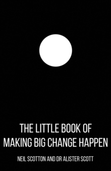 The Little Book of Making Big Change Happen, Paperback Book