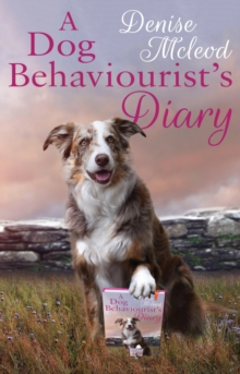 A Dog Behaviourist's Diary, Paperback / softback Book