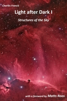 Light after Dark I : Structures of the Sky, Paperback Book