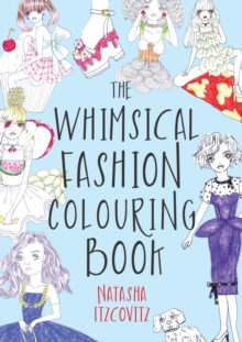 The Whimsical Fashion Colouring Book : 100 Fashion Colouring Pages, Paperback Book