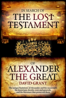 In Search Of The Lost Testament of Alexander the Great, Paperback / softback Book