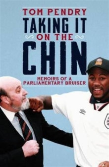 Taking it on the Chin : Memoirs of a Parlimentary Bruiser, Hardback Book
