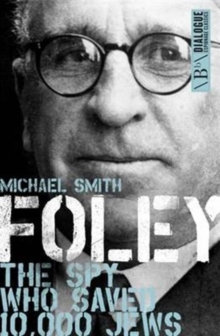 Foley : The Spy Who Saved 10,000 Jews, Paperback Book