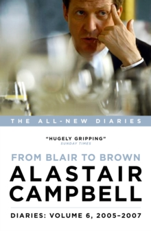 Diaries: From Blair to Brown, 2005 - 2007 : Volume 6, Hardback Book