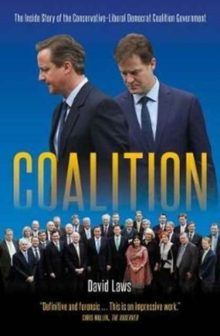Coalition : The Inside Story of the Conservative-Liberal Democrat Coalition Government, Paperback Book