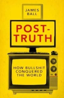 Post-Truth : How Bullshit Conquered the World, Paperback Book