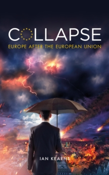 Collapse : Europe After The European Union, Paperback / softback Book