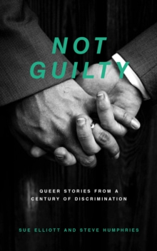 Not Guilty : Queer Stories from a Century of Discrimination, Paperback / softback Book