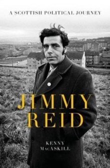 Jimmy Reid : A Scottish Political Journey, Hardback Book