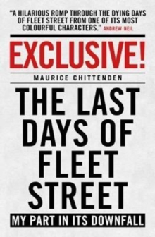Exclusive! : The Last Days of Fleet Street - My Part in its Downfall, Paperback Book
