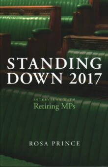 Standing Down : Interviews with Retiring MPs, Paperback Book