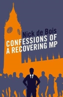 Confessions of a Recovering MP, Paperback Book