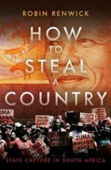 How to Steal a Country : State Capture and Hopes for the Future in South Africa, Hardback Book