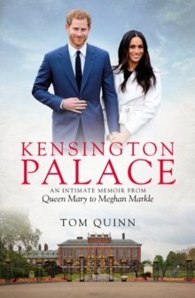 Kensington Palace : An Intimate Memoir from Queen Mary to Meghan Markle, Hardback Book