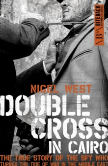Double Cross in Cairo : The True Story of the Spy Who Turned the Tide of War in the Middle East, Paperback / softback Book