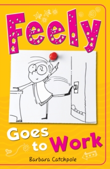 Feely Goes to Work, Paperback / softback Book