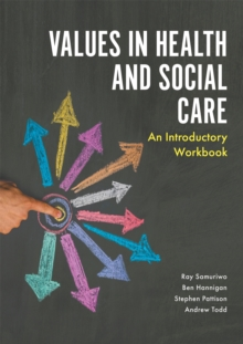 Values in Health and Social Care : An Introductory Workbook, Paperback / softback Book