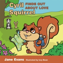 Cyril Squirrel Finds Out About Love, Hardback Book