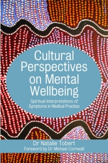 Cultural Perspectives on Mental Wellbeing : Spiritual Interpretations of Symptoms in Medical Practice, Paperback Book