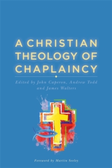 A Christian Theology of Chaplaincy, Paperback / softback Book