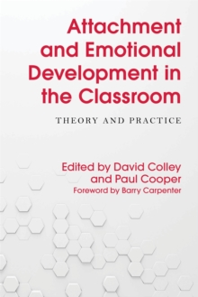 Attachment and Emotional Development in the Classroom : Theory and Practice, Paperback / softback Book