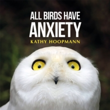 All Birds Have Anxiety, Hardback Book