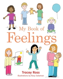 My Book of Feelings : A Book to Help Children with Attachment Difficulties, Learning or Developmental Disabilities Understand Their Emotions, Hardback Book