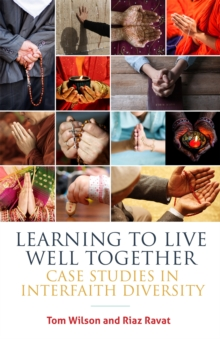 Learning to Live Well Together : Case Studies in Interfaith Diversity, Paperback Book