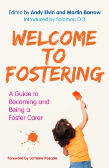 Welcome to Fostering : A Guide to Becoming and Being a Foster Carer, Paperback Book