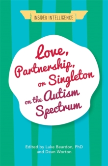 Love, Partnership, or Singleton on the Autism Spectrum, Paperback Book