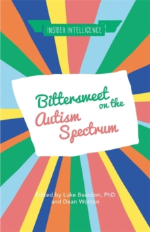 Bittersweet on the Autism Spectrum, Paperback Book