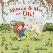 Minnie and Max are Ok! : A Story to Help Children Develop a Positive Body Image, Hardback Book